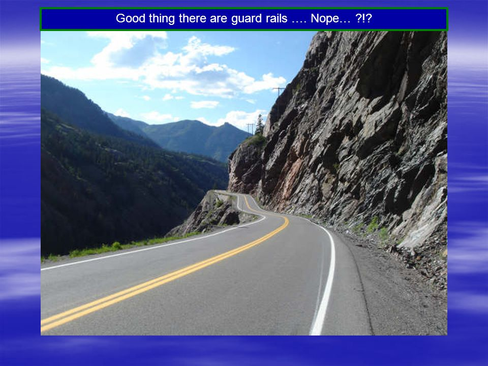 Good thing there are guard rails …. Nope… !