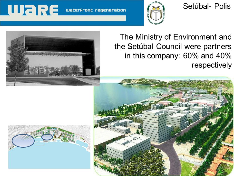 Setúbal- Polis The Ministry of Environment and the Setúbal Council were partners in this company: 60% and 40% respectively