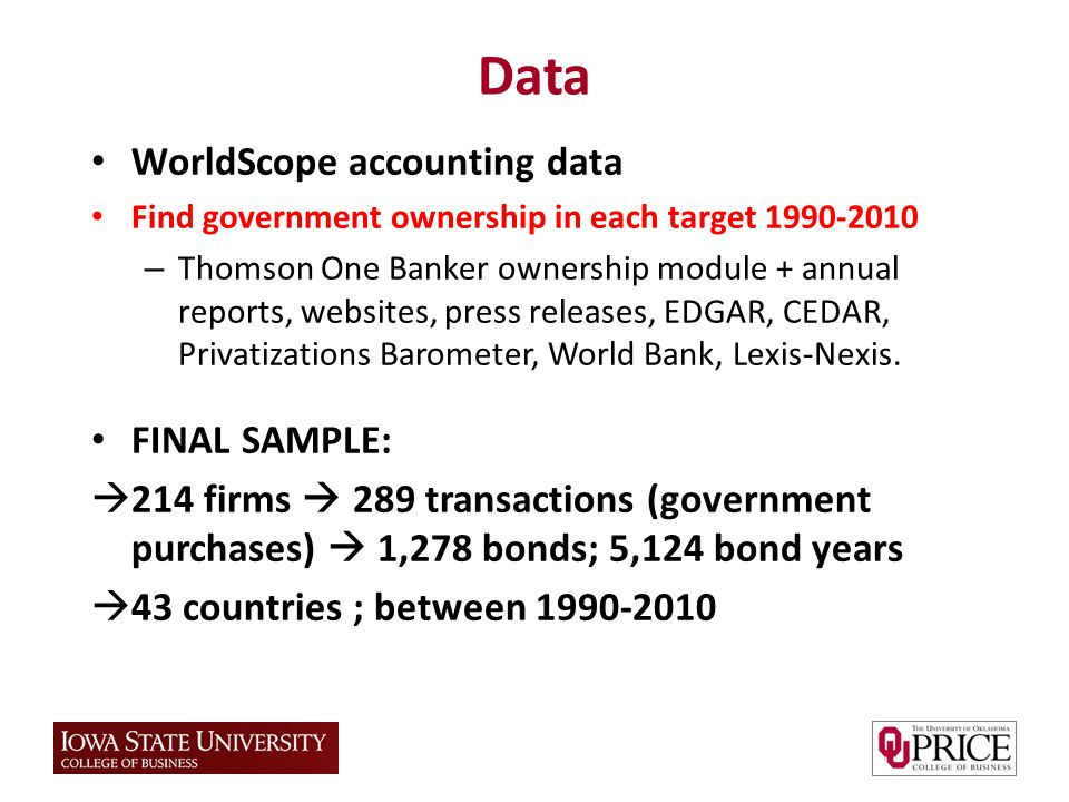 Data WorldScope accounting data Find government ownership in each target 1990-2010 – Thomson One Banker ownership module + annual reports, websites, press releases, EDGAR, CEDAR, Privatizations Barometer, World Bank, Lexis-Nexis.