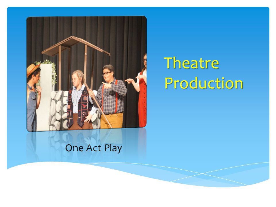 Theatre Production One Act Play