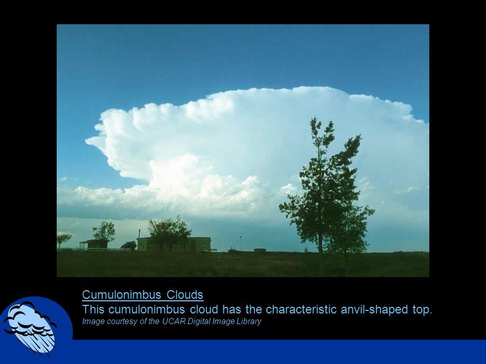 Cumulonimbus Clouds This cumulonimbus cloud has the characteristic anvil-shaped top.