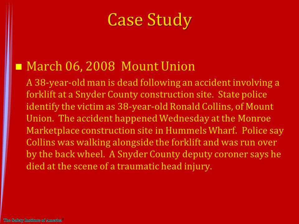 n March 06, 2008 Mount Union A 38-year-old man is dead following an accident involving a forklift at a Snyder County construction site.