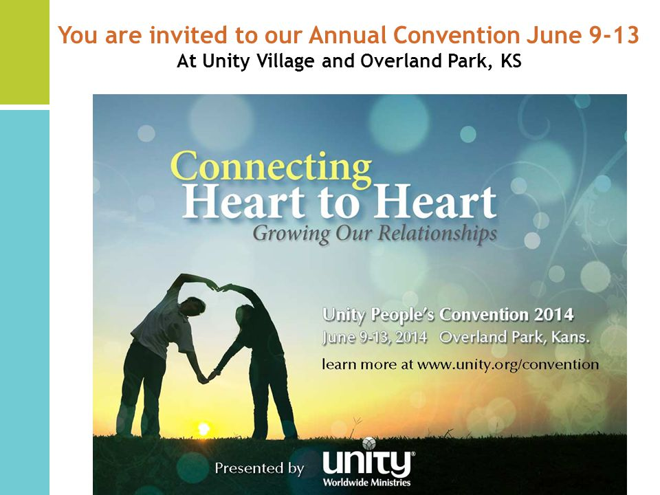 You are invited to our Annual Convention June 9-13 At Unity Village and Overland Park, KS