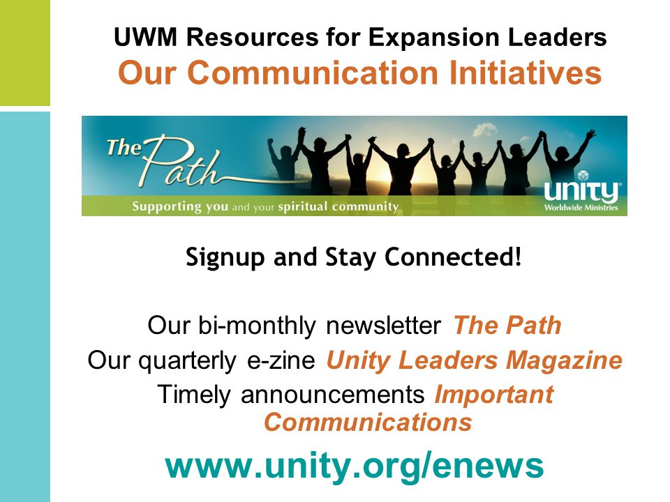 UWM Resources for Expansion Leaders Our Communication Initiatives Signup and Stay Connected.