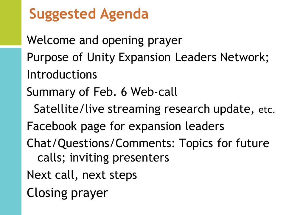 Suggested Agenda Welcome and opening prayer Purpose of Unity Expansion Leaders Network; Introductions Summary of Feb.