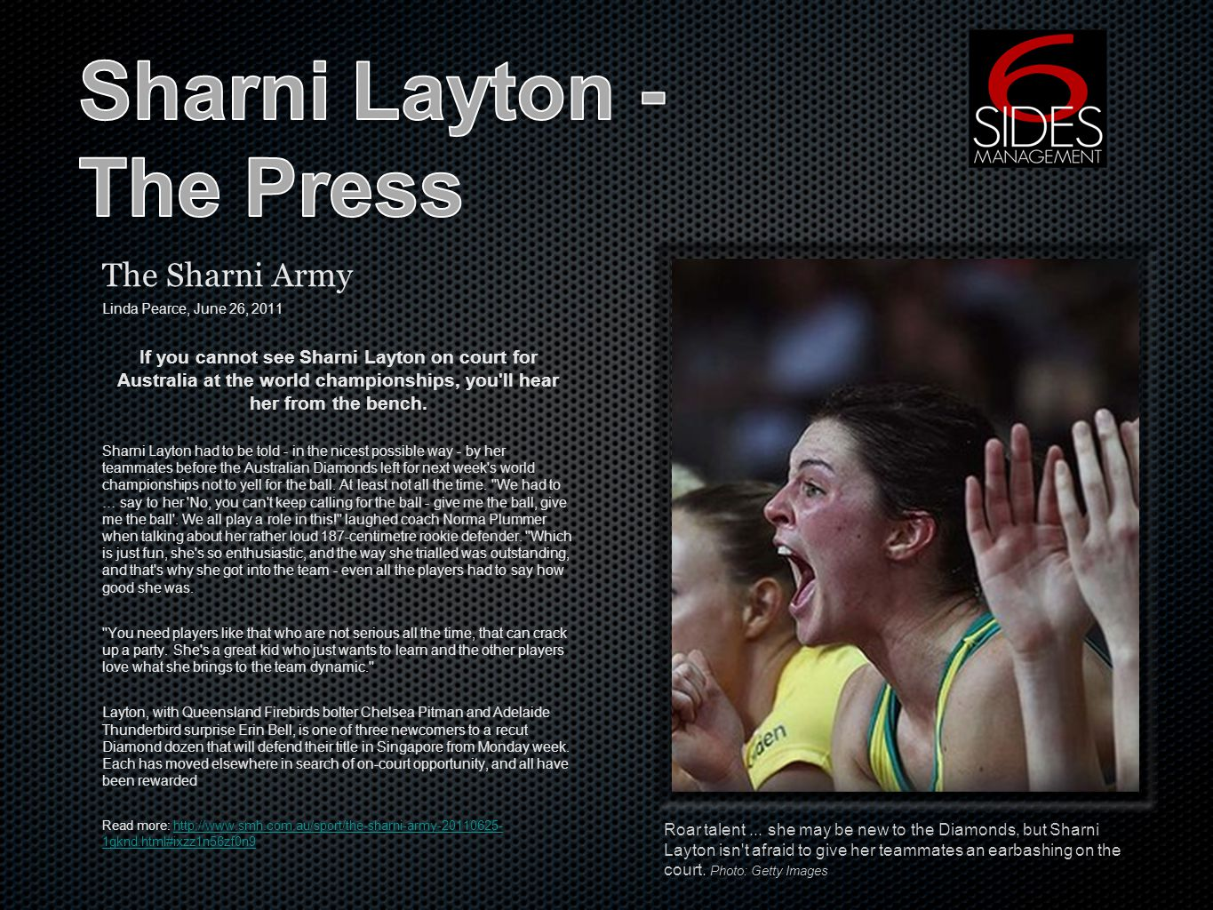 The Sharni Army Linda Pearce, June 26, 2011 If you cannot see Sharni Layton on court for Australia at the world championships, you'll hear her from th