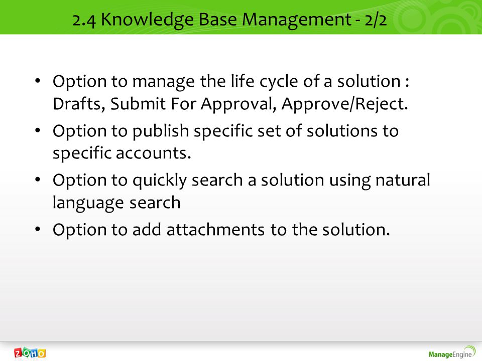 2.4 Knowledge Base Management - 2/2 Option to manage the life cycle of a solution : Drafts, Submit For Approval, Approve/Reject. Option to publish spe