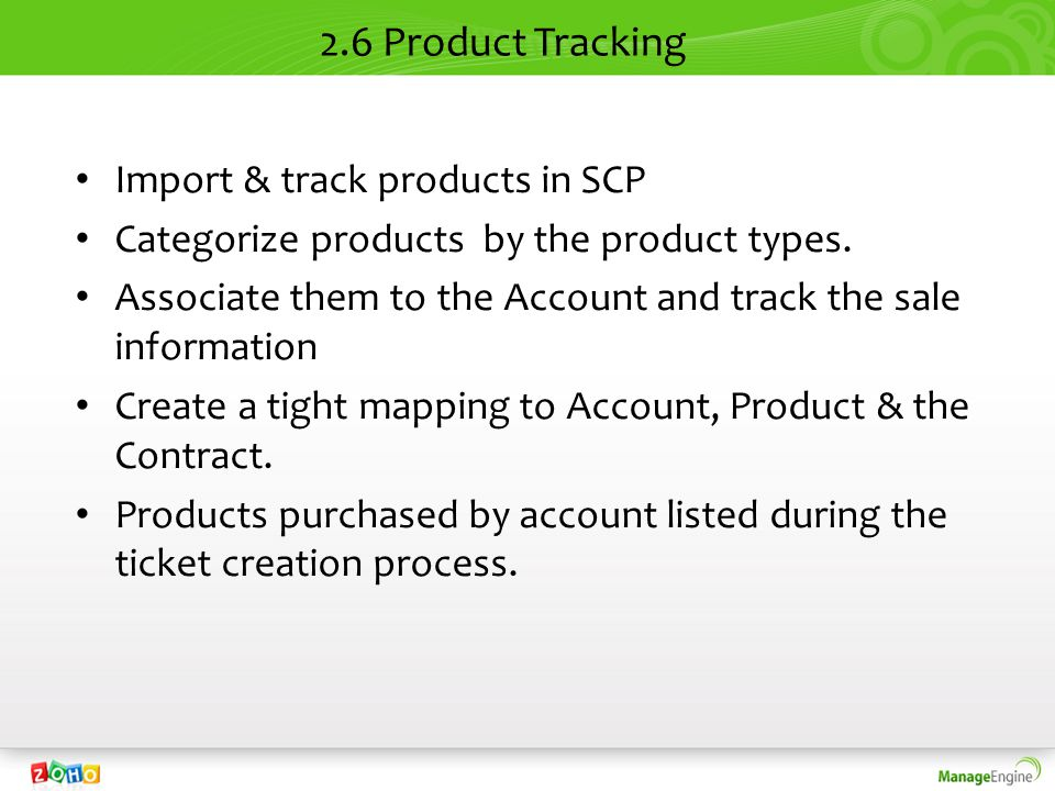 2.6 Product Tracking Import & track products in SCP Categorize products by the product types. Associate them to the Account and track the sale informa