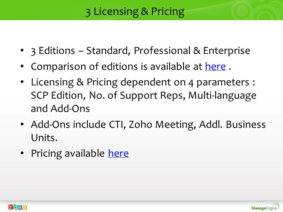 3 Licensing & Pricing 3 Editions – Standard, Professional & Enterprise Comparison of editions is available at here.here Licensing & Pricing dependent