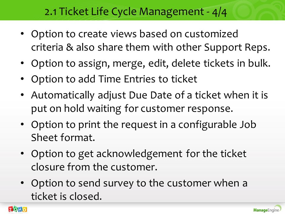 2.1 Ticket Life Cycle Management - 4/4 Option to create views based on customized criteria & also share them with other Support Reps. Option to assign