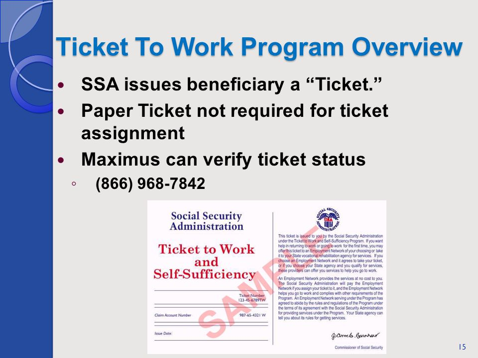 Ticket To Work Program Overview SSA issues beneficiary a Ticket.