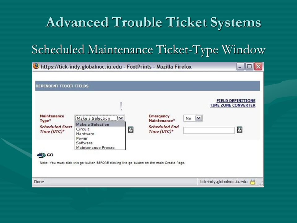 Advanced Trouble Ticket Systems Scheduled Maintenance Ticket-Type Window Scheduled Maintenance Ticket-Type Window