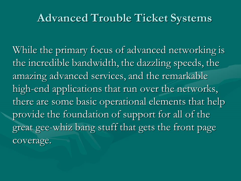 Advanced Trouble Ticket Systems QUESTIONS?