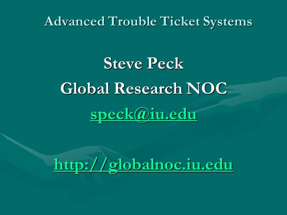 Steve Peck Global Research NOC speck@iu.edu http://globalnoc.iu.edu