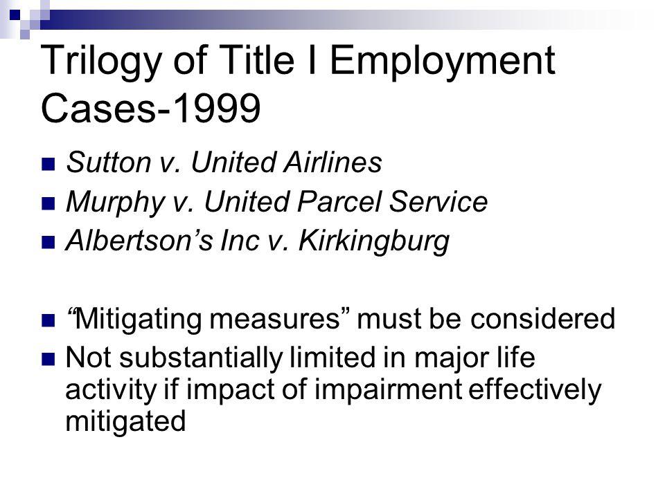 Trilogy of Title I Employment Cases-1999 Sutton v.