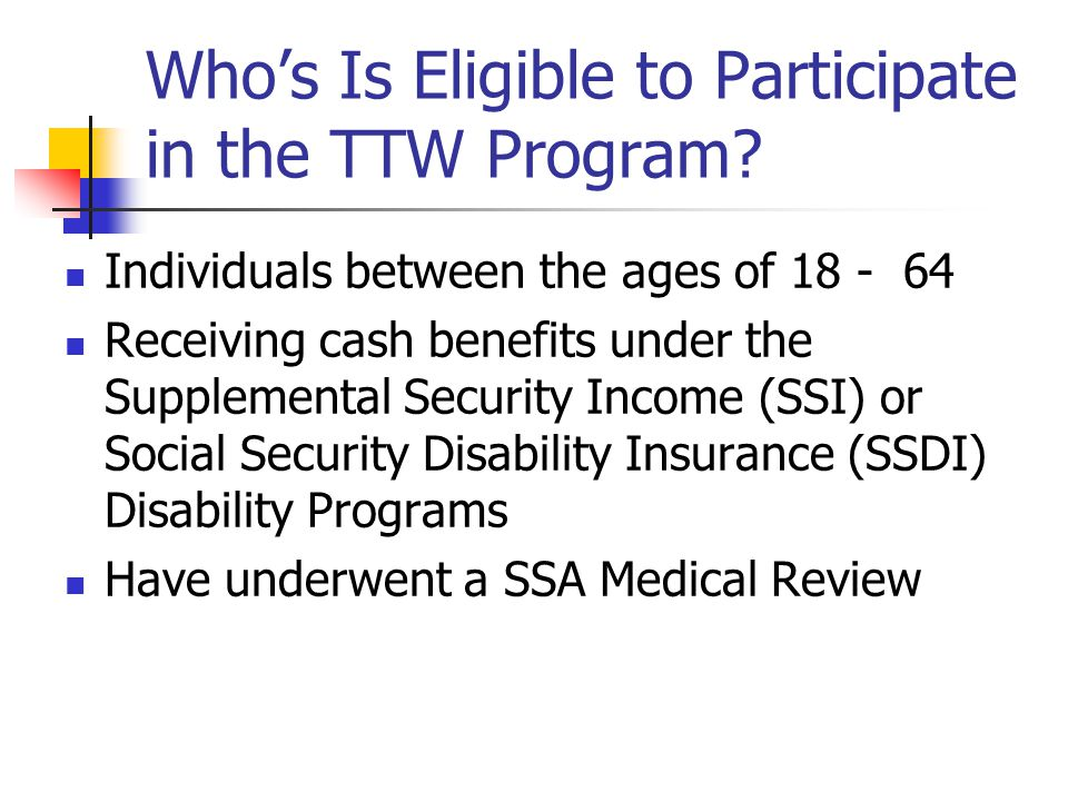 Whos Is Eligible to Participate in the TTW Program.