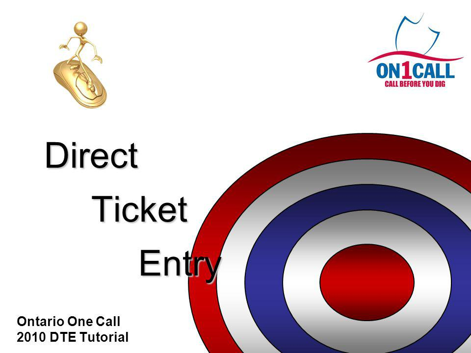 Direct Ticket Entry Ontario One Call 2010 DTE Tutorial