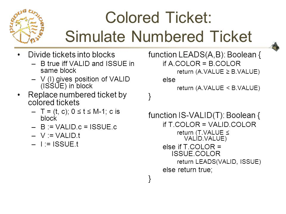 Colored Ticket: Bounding colors Problem: Unbounded number of colors Solution: At most k+1 colors in use –At most k tickets valid –At most (N-k) waiting But these are consecutive.