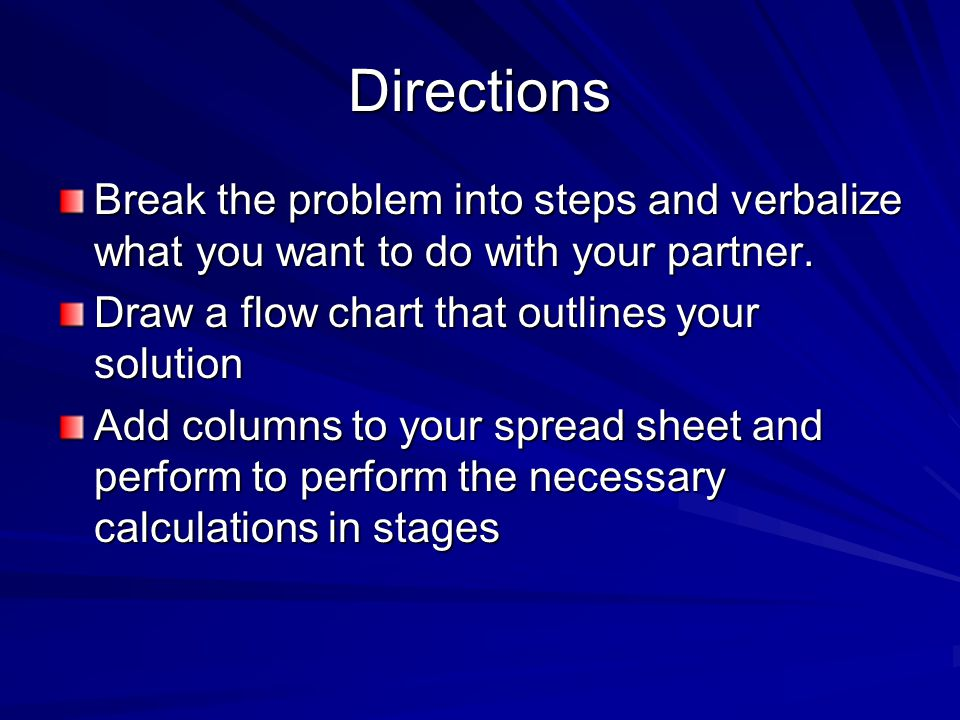 Directions Break the problem into steps and verbalize what you want to do with your partner.