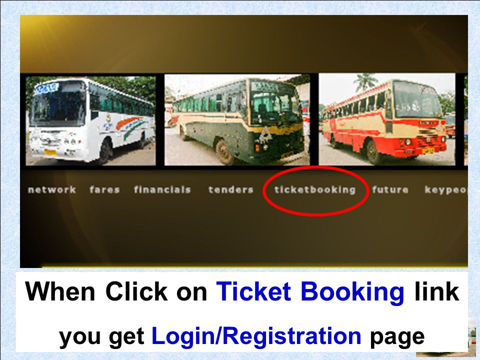 When Click on Ticket Booking link you get Login/Registration page