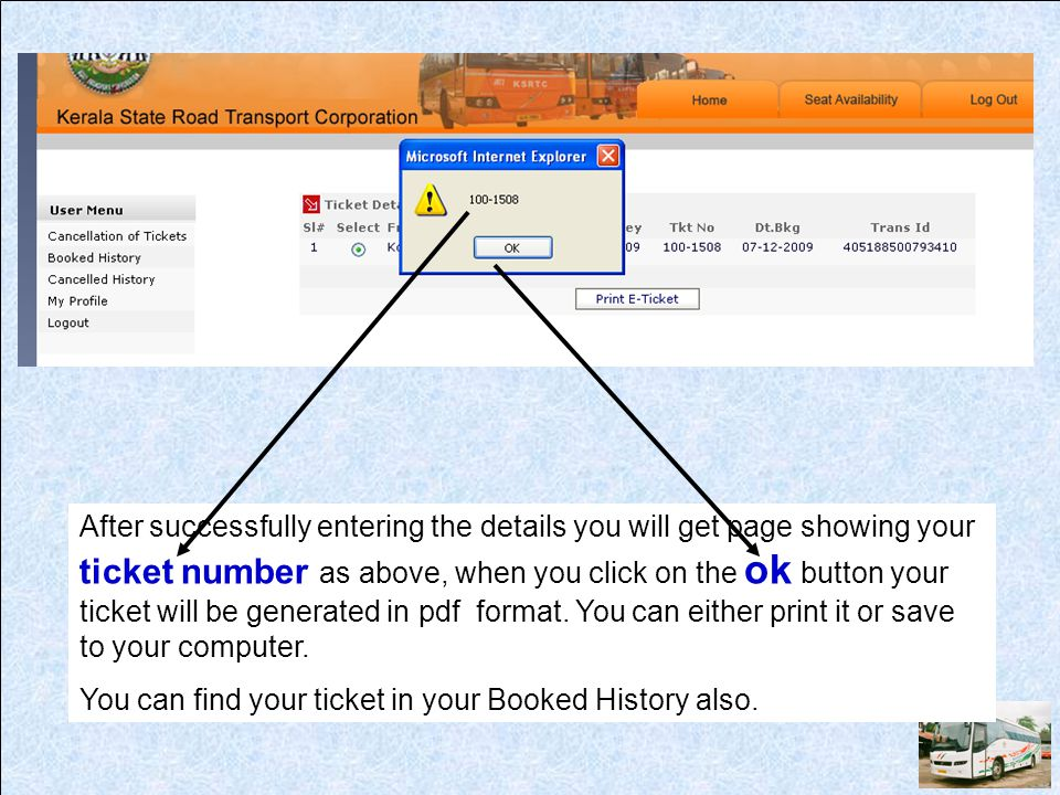 After successfully entering the details you will get page showing your ticket number as above, when you click on the ok button your ticket will be gen