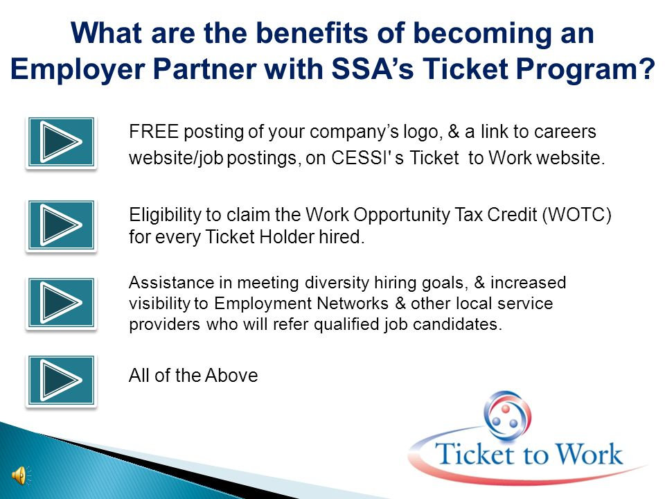 Ticket program Employer Partners get a leg up on the competition in recruiting qualified individuals with disabilities to join their workforce.