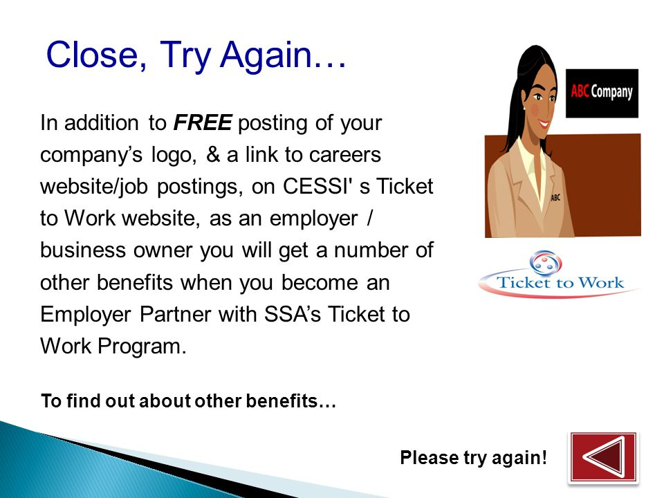 What are the benefits of becoming an Employer Partner with SSAs Ticket Program? FREE posting of your companys logo, & a link to careers website/job po