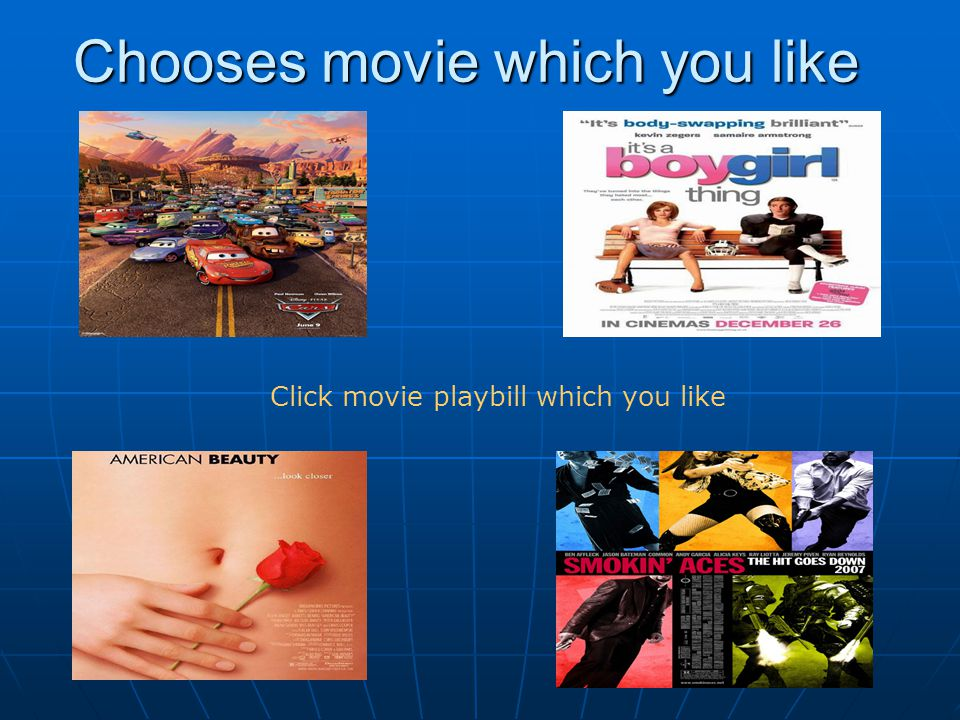 Chooses movie which you like Click movie playbill which you like