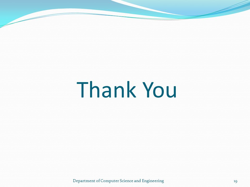 Thank You 19Department of Computer Science and Engineering