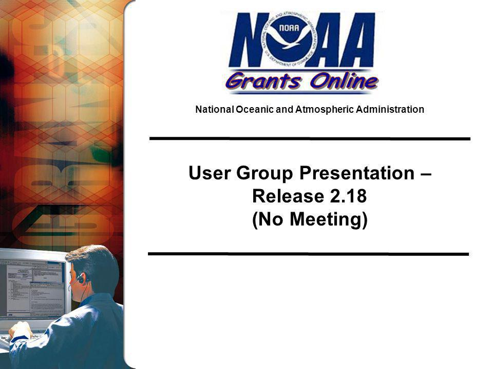 National Oceanic and Atmospheric Administration User Group Presentation – Release 2.18 (No Meeting)