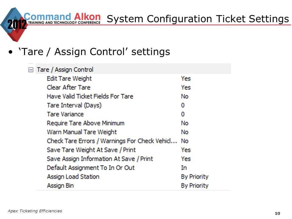 Apex Ticketing Efficiencies 10 Tare / Assign Control settings System Configuration Ticket Settings