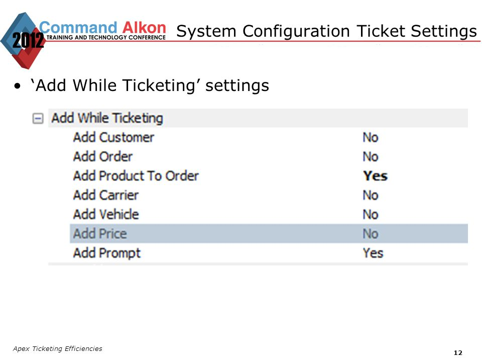 Apex Ticketing Efficiencies 12 Add While Ticketing settings System Configuration Ticket Settings