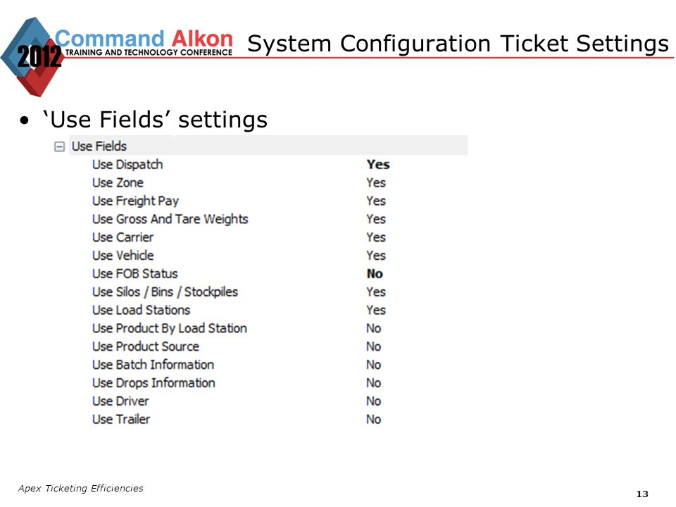 Apex Ticketing Efficiencies 13 Use Fields settings System Configuration Ticket Settings