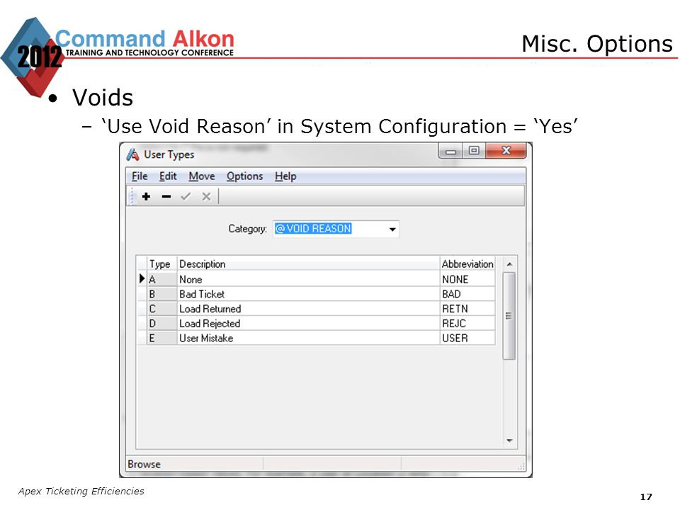 Apex Ticketing Efficiencies 17 Voids –Use Void Reason in System Configuration = Yes Misc. Options