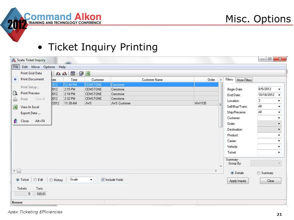 Apex Ticketing Efficiencies 21 Ticket Inquiry Printing Misc. Options
