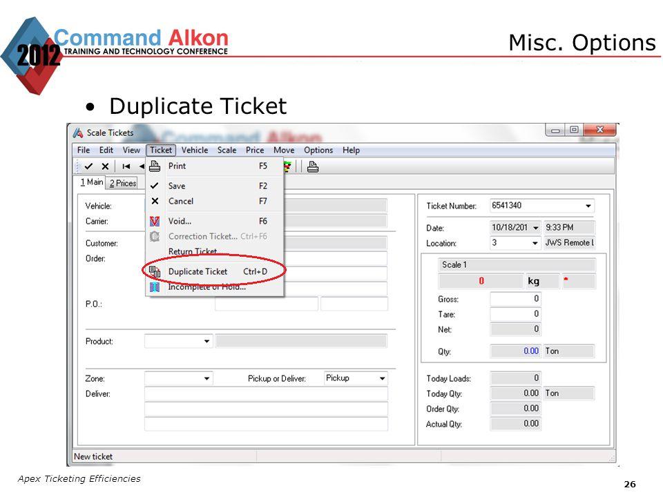 Apex Ticketing Efficiencies 26 Duplicate Ticket Misc. Options