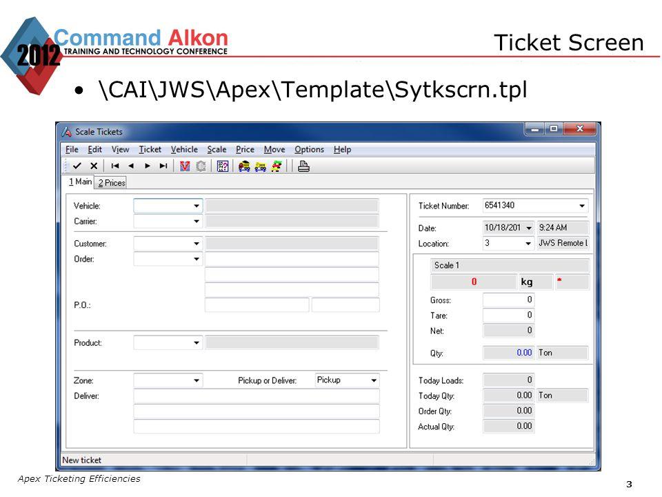 Apex Ticketing Efficiencies 3 Ticket Screen \CAI\JWS\Apex\Template\Sytkscrn.tpl