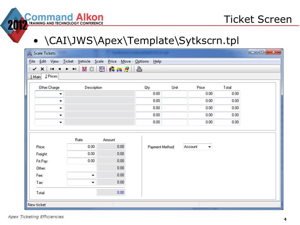 Apex Ticketing Efficiencies 4 Ticket Screen \CAI\JWS\Apex\Template\Sytkscrn.tpl