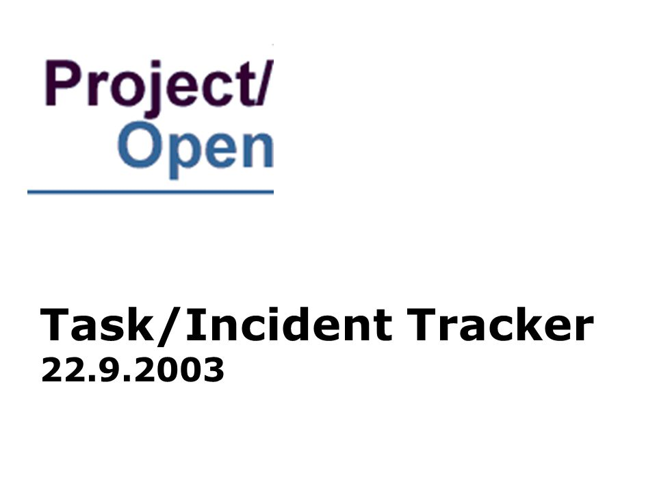 Task/Incident Tracker 22.9.2003