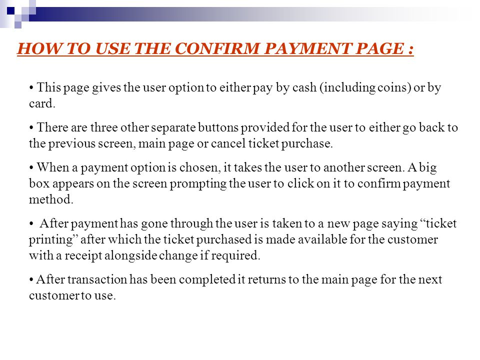 HOW TO USE THE CONFIRM PAYMENT PAGE : This page gives the user option to either pay by cash (including coins) or by card.