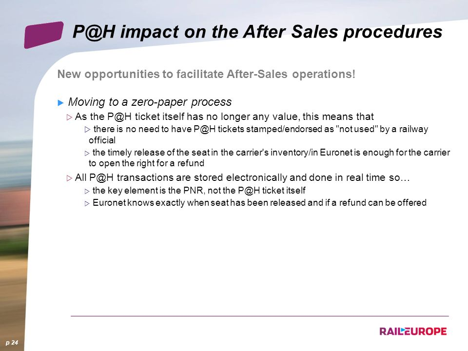 p 24 impact on the After Sales procedures New opportunities to facilitate After-Sales operations.