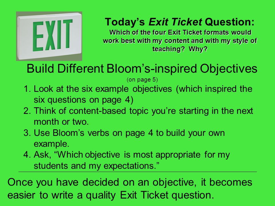 Which of the four Exit Ticket formats would work best with my content and with my style of teaching? Why? Todays Exit Ticket Question: Which of the fo