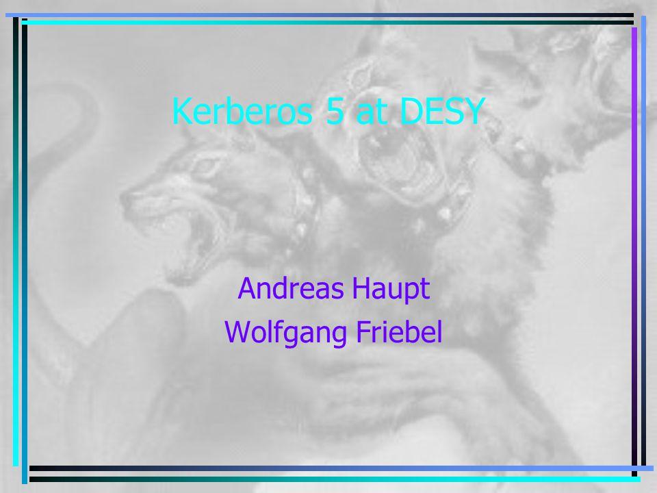 Kerberos 5 at DESY Andreas Haupt Wolfgang Friebel