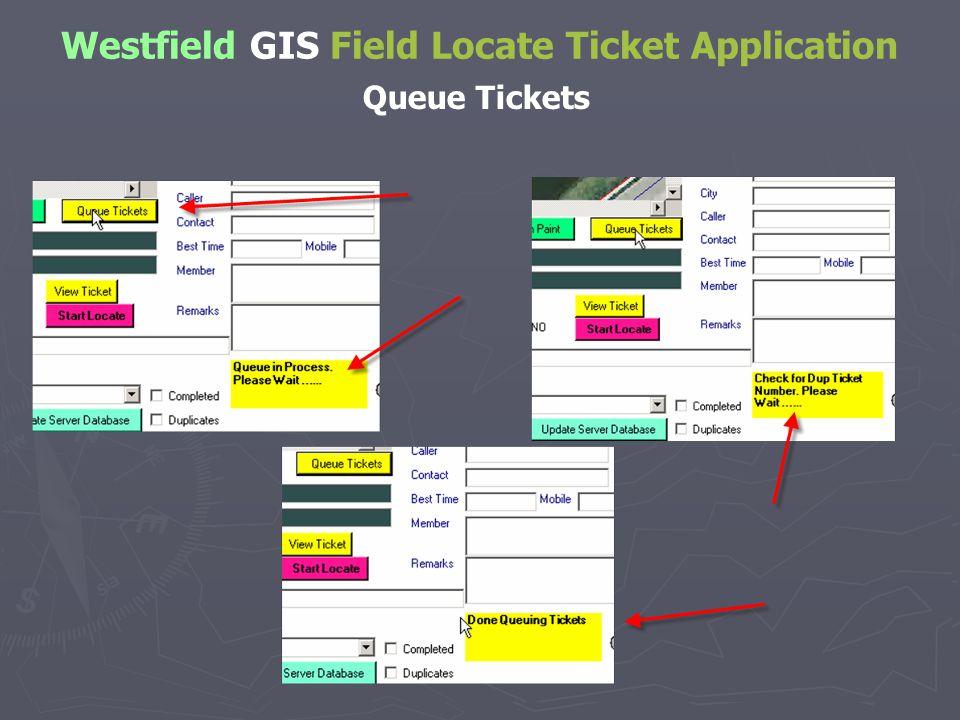 Westfield GIS Field Locate Ticket Application Queue Tickets