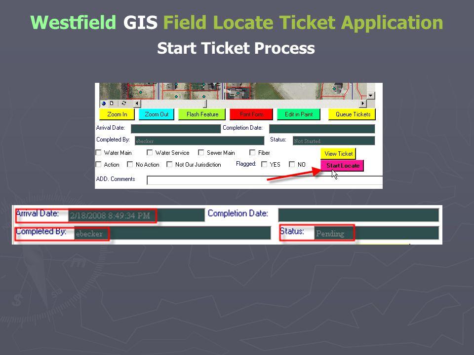 Westfield GIS Field Locate Ticket Application Start Ticket Process