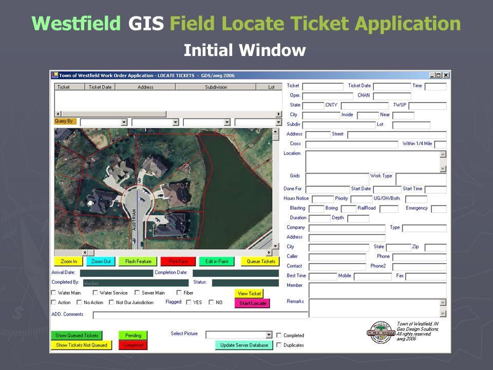 Westfield GIS Field Locate Ticket Application Initial Window