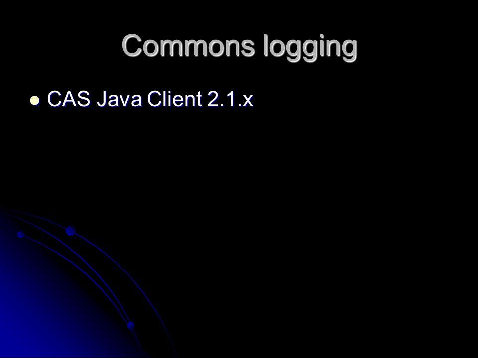 Commons logging CAS Java Client 2.1.x CAS Java Client 2.1.x