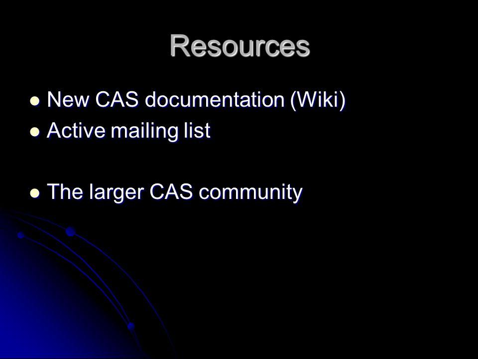 Resources New CAS documentation (Wiki) New CAS documentation (Wiki) Active mailing list Active mailing list The larger CAS community The larger CAS community