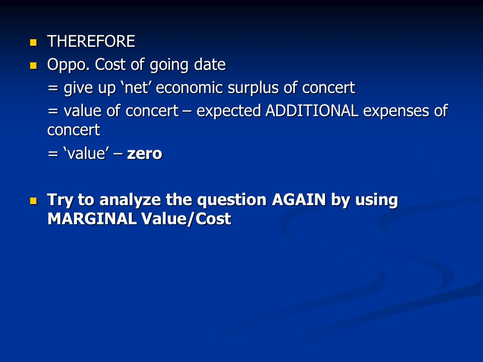 THEREFORE THEREFORE Oppo.Cost of going date Oppo.