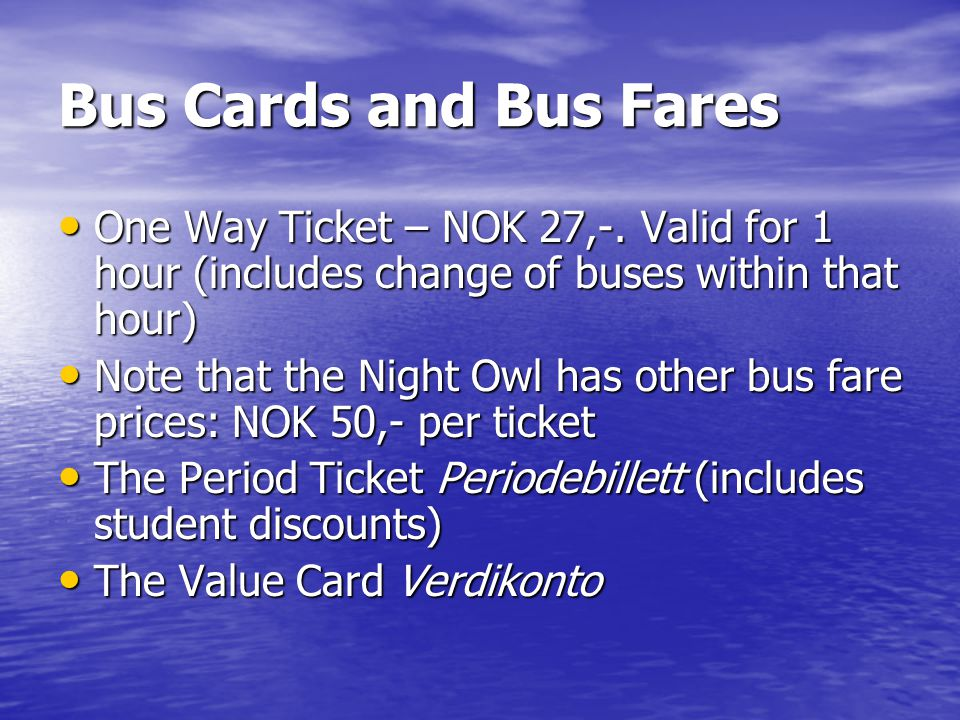 Bus Cards and Bus Fares One Way Ticket – NOK 27,-.